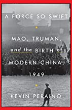 A Force So Swift: Mao, Truman, and the Birth…