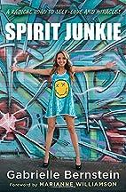 Spirit Junkie: A Radical Road to Self-Love…
