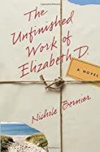 The Unfinished Work of Elizabeth D. by…