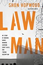 Law Man: My Story of Robbing Banks, Winning…