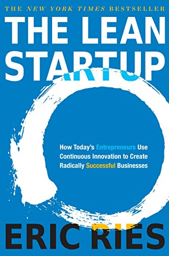 the-lean-startup-how-todays-entrepreneurs-use-continuous-innovation-to-create-radically-successful-businesses