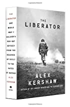 The Liberator: One World War II Soldier's…