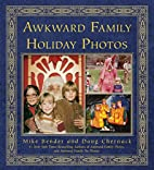 Awkward Family Holiday Photos by Mike Bender