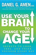 Use Your Brain to Change Your Age: Secrets…