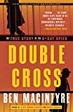 Macintyre, Ben: Double Cross: The True Story of the D-Day Spies