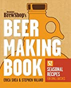 Brooklyn Brew Shop's Beer Making Book:…