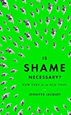 Is Shame Necessary?: New Uses for an Old…