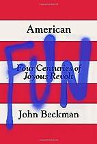 American Fun: Four Centuries of Joyous…