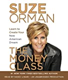 Orman, Suze: The Money Class: Learn to Create Your New American Dream