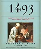 Mann, Charles C.: 1493: Uncovering the New World Columbus Created