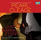 Pearl Cleage: Just Wanna Testify (Unabridged Audio CDs)