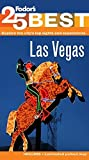 Fodor's: Fodor's Las Vegas' 25 Best (Full-color Travel Guide)
