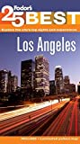 Fodor's: Fodor's Los Angeles' 25 Best (Full-color Travel Guide)