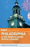 Fodor's: Fodor's Philadelphia & the Pennsylvania Dutch Country, 17th Edition (Travel Guide)