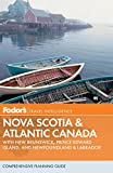 Fodor's: Fodor's Nova Scotia & Atlantic Canada: With New Brunswick, Prince Edward Island, and Newfoundland (Travel Guide)