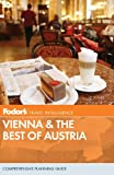 Fodor's: Fodor's Vienna & the Best of Austria, 1st Edition (Travel Guide)