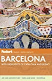 Fodor's: Fodor's Barcelona: With Highlights of Catalonia & Bilbao (Full-color Travel Guide)