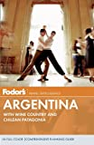 Fodor's: Fodor's Argentina: with Wine Country and Chilean Patagonia (Full-color Travel Guide)
