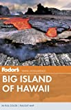 Fodor's: Fodor's Big Island of Hawaii (Full-color Travel Guide)