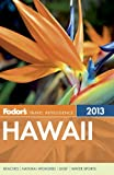 Fodor's: Fodor's Hawaii 2013 (Full-color Travel Guide)