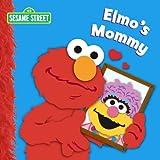 Kleinberg, Naomi: Elmo's Mommy (Sesame Street) (Sesame Street Board Books)