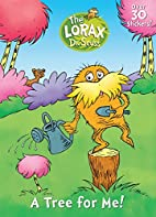 A Tree for Me! (Dr. Seuss- the Lorax) by Dr.…