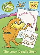 The Lorax Doodle Book (Dr. Seuss- the Lorax)…