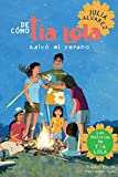 Alvarez, Julia: De como tia Lola salvo el verano (The Tia Lola Stories) (Spanish Edition)