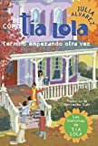Alvarez, Julia: De como tia Lola termino empezando otra vez (The Tia Lola Stories) (Spanish Edition)