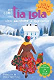 Alvarez, Julia: De como tia Lola vino (de visita) a quedarse (The Tia Lola Stories) (Spanish Edition)