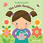 The Little Gardener (Teenie Greenies) by Jan…
