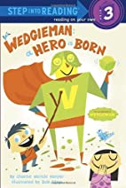 Wedgieman: A Hero Is Born by Charise Mericle…