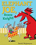 Elephant Joe, Brave Knight! by David…
