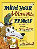 Sierra, Judy: Mind Your Manners, B.B. Wolf