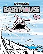 Extreme Babymouse by Jennifer L. Holm