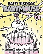 Babymouse #18: Happy Birthday, Babymouse by…