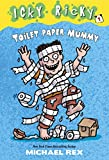 Rex, Michael: Icky Ricky #1: Toilet Paper Mummy (A Stepping Stone Book(TM))