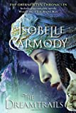 Carmody, Isobelle: The Dreamtrails: The Obernewtyn Chronicles