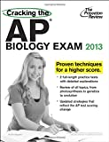 Princeton Review: Cracking the AP Biology Exam, 2013 Edition (College Test Preparation)