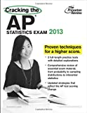 Princeton Review: Cracking the AP Statistics Exam, 2013 Edition (College Test Preparation)