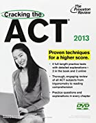Cracking the ACT with DVD, 2013 Edition…