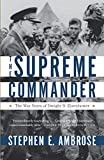 Ambrose, Stephen E.: The Supreme Commander: The War Years of Dwight D. Eisenhower