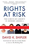 Shipler, David K.: Rights at Risk: The Limits of Liberty in Modern America
