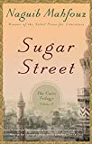 Mahfouz, Naguib: Sugar Street: The Cairo Trilogy, Volume 3