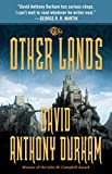 Durham, David Anthony: The Other Lands: The Acacia Trilogy, Book Two