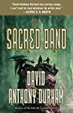 Durham, David Anthony: The Sacred Band: The Acacia Trilogy, Book Three