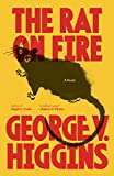 Higgins, George V.: The Rat on Fire (Vintage Crime/Black Lizard)