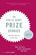 The PEN / O. Henry Prize Stories 2012 by…