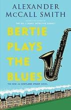 Bertie Plays the Blues: A 44 Scotland Street…