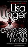 Unger, Lisa: Darkness, My Old Friend (Vintage Crime/Black Lizard)